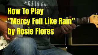 Blues Guitar Lesson  | Mercy Fell Like Rain by Rosie Flores