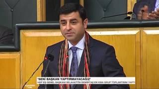 Selahattin Demirtaş: Seni başkan yaptırmayacağız