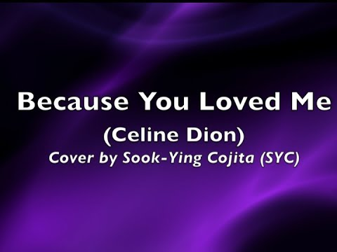 Because You Loved Me (Celine Dion) cover by Sook-Ying ...