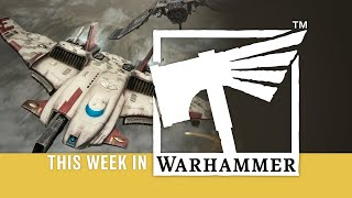 This Week In Warhammer - Skies of Fire