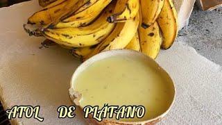 ATOL de PLATANO *muy delicioso*