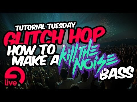 How to make a Kill The Noise style bass with NI Massive - Ableton Tutorial Tuesday Season 2