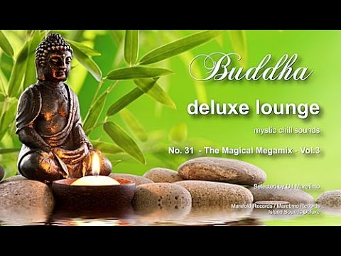 Buddha Deluxe Lounge - No.31 The Magical Megamix Vol.3, 5+ Hours, 2017, mystic bar & buddha sounds
