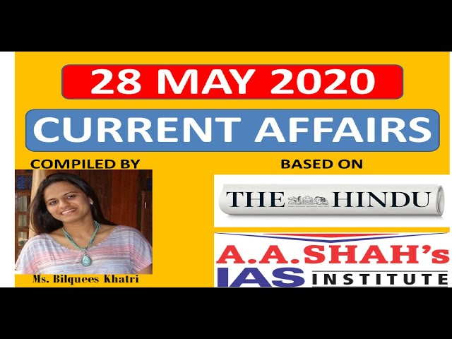 28 May 2020 | Daily Current Affairs in English | The Hindu Analysis | Mrs Bilquees Khatri | UPSC IAS