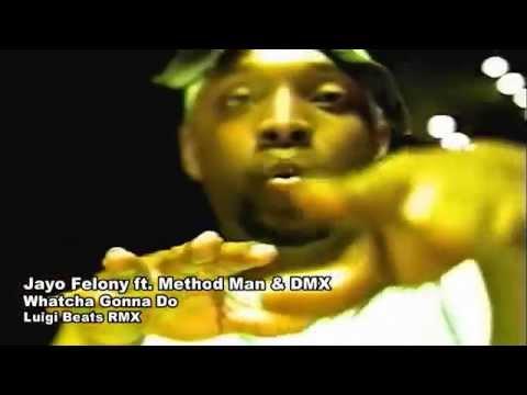 Jayo Felony ft. Method Man & DMX - Whatcha Gonna Do (Luigi Beats RMX)