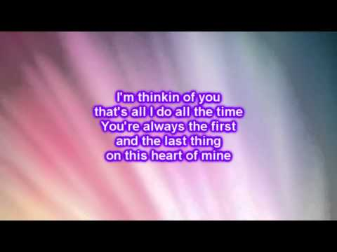 Dierks Bentley - Thinking Of You Lyrics