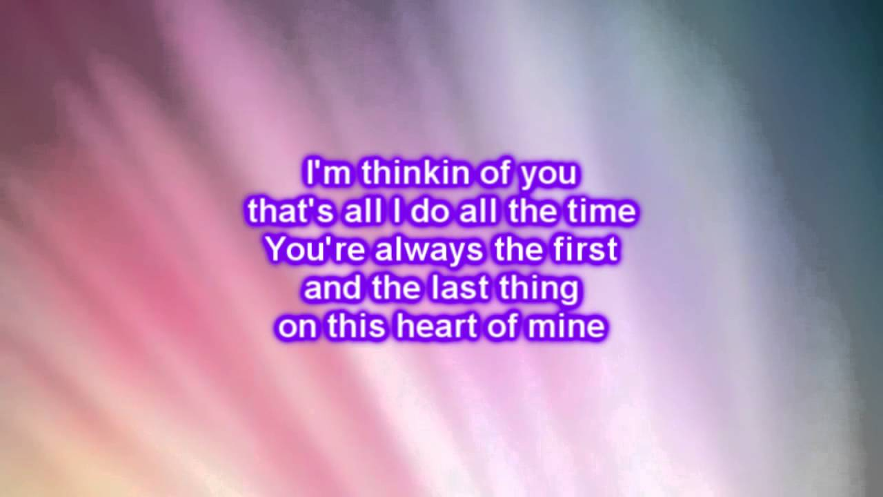 Dierks Bentley Thinking Of You Lyrics Youtube