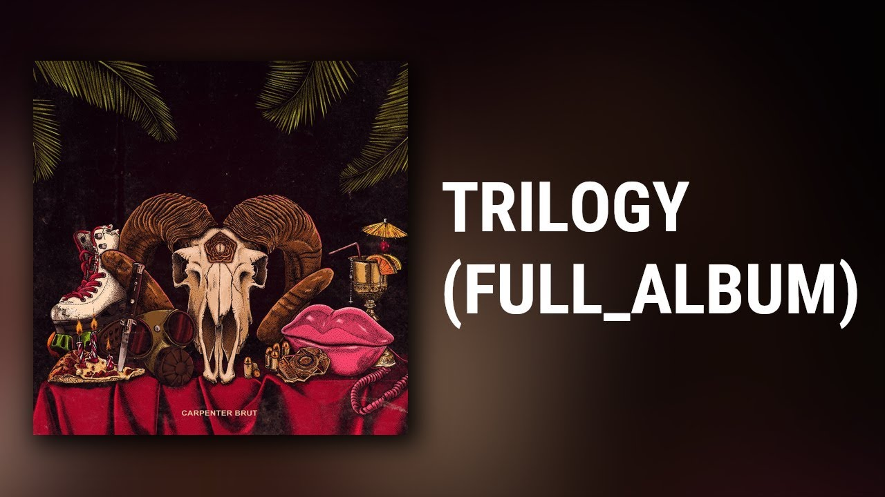 Carpenter Brut // TRILOGY (FULL ALBUM)