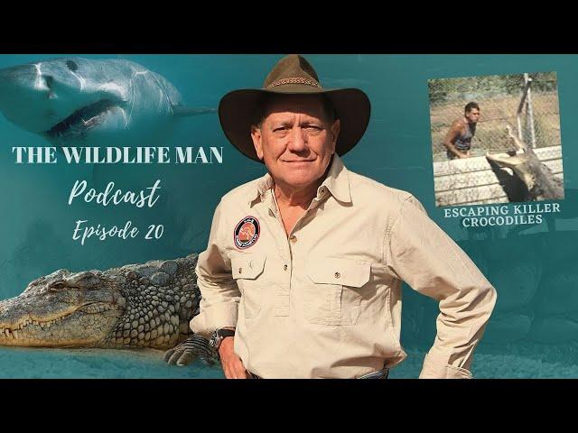The Wildlife Man Podcast - Episode 20 - Escaping Killer Crocodiles