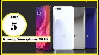 Video Top 5 Konsep Smartphone Android Flagship Terbaru Di Tahun 2018 ?? LIHAT SEKARANG!!! download MP3, 3GP, MP4, WEBM, AVI, FLV Agustus 2018