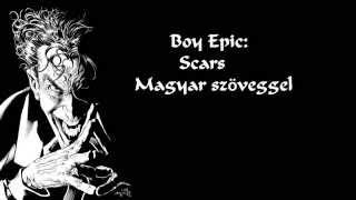 Boy Epic: Scars (Magyar fordítással)