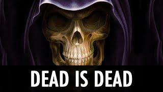 Skyrim Mod: Dead is Dead