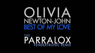 "Olivia Newton-John - Best Of My Love (The Parralox ""Fendertronic Remix"")"