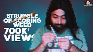 Maal milega kya ? | Struggle of Scoring Weed | Log kya kahenge thumbnail