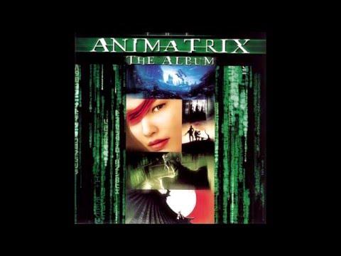 The Animatrix: The Album (The Animatrix Soundtrack)