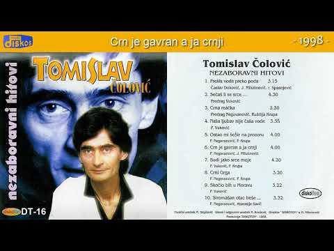 Tomislav Colovic - Crn je gavran a ja crnji - (Audio 1998)