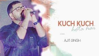 Gambar cover Kuch Kuch Hota Hai (Sad Version) - Unplugged Cover | Ajit Singh | Shahrukh Khan | Kajol