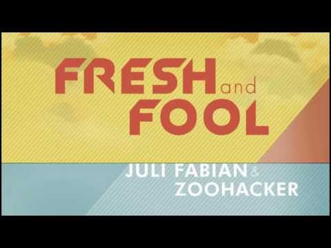 Fábián Juli & Zoohacker - Fresh and Fool