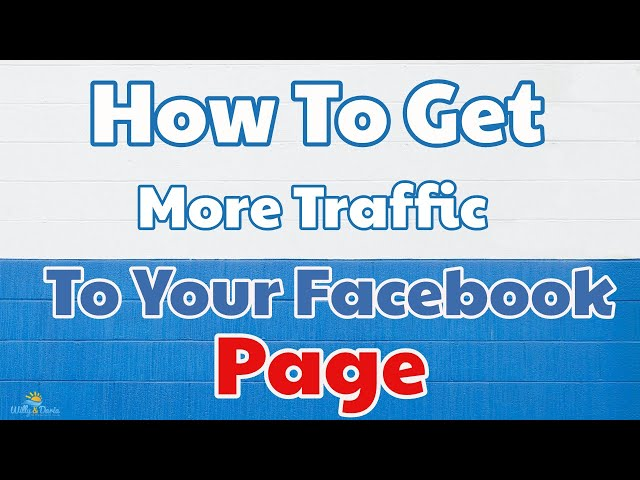 How To Get More Traffic To Your Facebook Page | Social Prospector