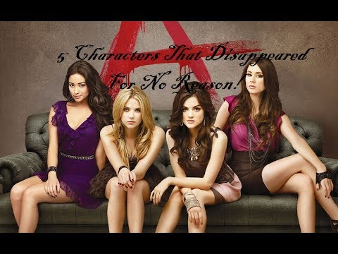 Pretty Little Liars  -  5 Characters That Disappeared For Absolutely No Reason!