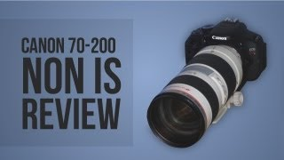 Canon 70-200mm 2.8 L REVIEW