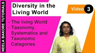Diversity in the Living World - The living World - Taxonomy, Systematics and Taxonomic Catagories