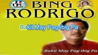 Bakit May Pag Ibig Pa Bing Rodrigo Karaoke