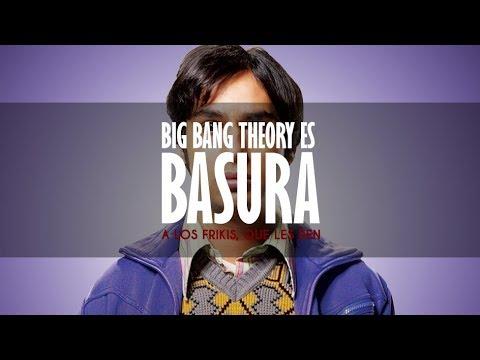 Big Bang Theory es BASURA [Tercera Parte] - A los frikis, que les den