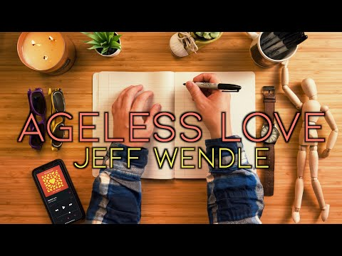 Jeff Wendle - Ageless Love (Official Video)