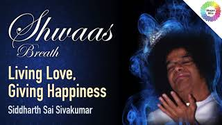 Living Love, Giving Happiness | SHWAAS (2013)