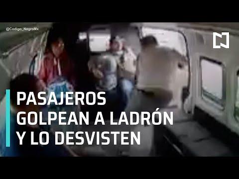 Pasajeros golpean y desvisten a ladrón en Edomex - Las Noticias