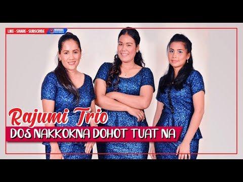 Rajumi Trio - Dos Nakokna Dohot Tuatna