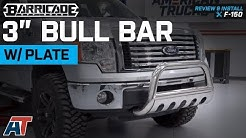 """2004-2018 F150 Barricade 3"""" Bull Bar with Plate - Stainless Exc EcoBoost & Raptor Review & Install"""