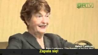 Dr Helen Caldicott - Fukushima Nuclear Disaster PL napisy