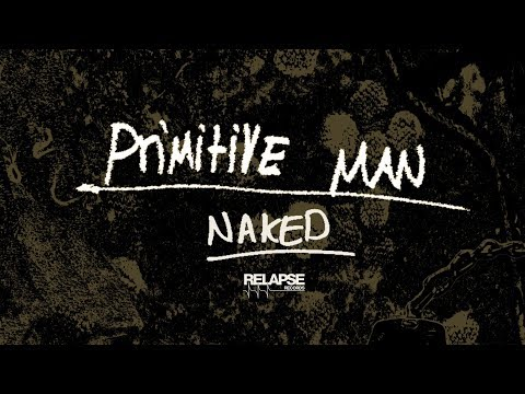 PRIMITIVE MAN - Naked (Official Audio)