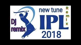 IPL 2018 New Theme Song Indian Premier League - DJ MIX