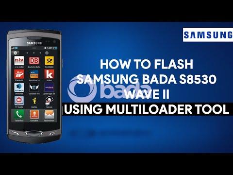 How To Flash Samsung Bada S8530 Wave II Using MultiLoader Tool - [romshillzz]