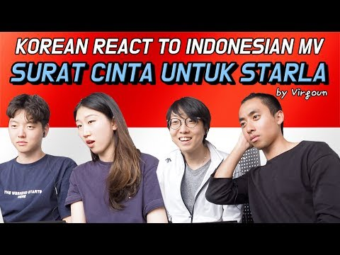 KOREAN REACT TO INDONESIAN MV - SURAT CINTA UNTUK STARLA by Virgoun