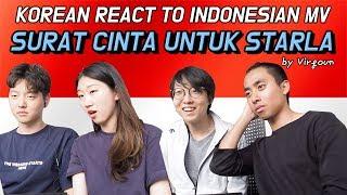 Video KOREAN REACT TO INDONESIAN MV - SURAT CINTA UNTUK STARLA by Virgoun download MP3, 3GP, MP4, WEBM, AVI, FLV Maret 2018