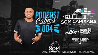 PODCAST 004 [DJ CABEÇA DOS PREDIN] SOM CAPIXABA 2018