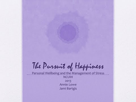 The Pursuit of Happiness: Personal Wellbeing and the Management of Stress