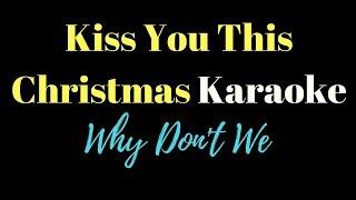 Kiss You This Christmas - Why Don't We (Karaoke)