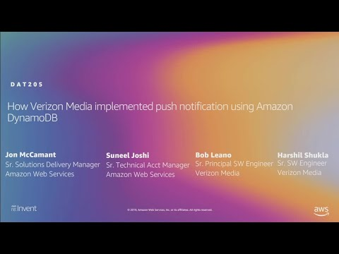 AWS re:Invent 2019: How Verizon Media implemented push notification using Amazon DynamoDB (DAT205)