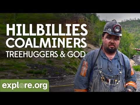 Hillbillies, Coalminers, Treehuggers and God | Explore Films