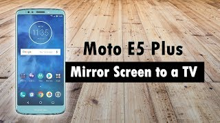 Moto E5 Plus - How to Mirror Your Screen to a TV