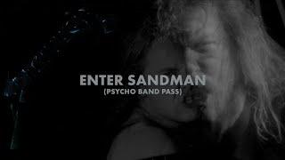Metallica: Enter Sandman (Psycho Band Pass) (Music Video)