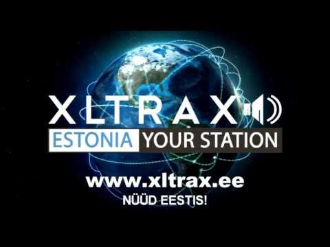 Now In Estonia : XLTRAX radio