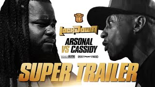 CASSIDY VS ARSONAL SUPER TRAILER (10-6-19)