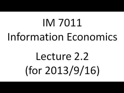 Lecture 2.2 for 2013/9/16 (Information Economics, Fall 2013)