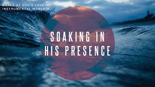 Waves of God's Love // Instrขmental Worship Soaking in His Presence
